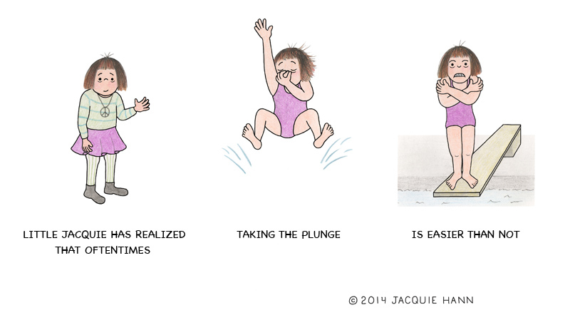 Little Jacquie on Taking the Plunge by Jacquie Hann